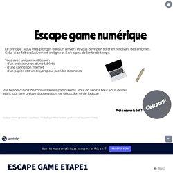 ESCAPE GAME ETAPE1 par schmit.anaelle sur Genially