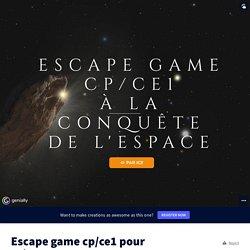 Escape game cp/ce1 pour s'évader dans l'espace by emi_ragot on Genial.ly
