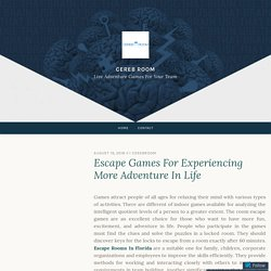 Escape Games For Experiencing More Adventure In Life