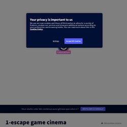 """""""Escape game cinema"""" de Fabienne Miqueu"""