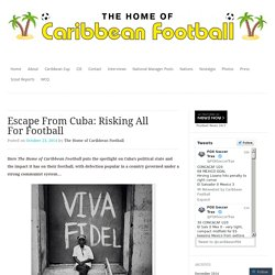 Escape From Cuba: Risking All For Football