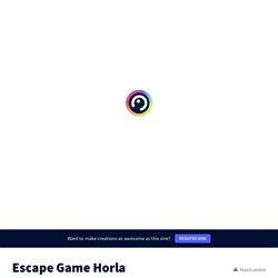 Escape Game Horla par Prof C sur Genially