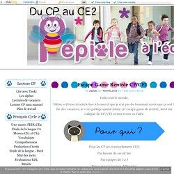 Escape Game Rentrée CP/CE1