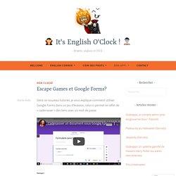 Escape Games et Google Forms? – □ It's English O'Clock ! □♂️