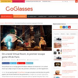 Escape game VR : GoGlasses a testé Virtual Room - GoGlasses