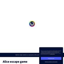 """Alice"", escape game de Kenza Hamed"