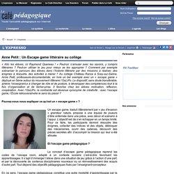 Anne Petit : Un Escape game littéraire au collège
