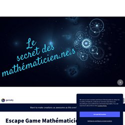 Escape Game Mathématiciens by c.lequime on Genial.ly