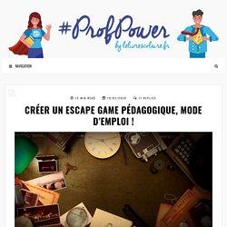 Créer un Escape Game pédagogique, mode d'emploi !