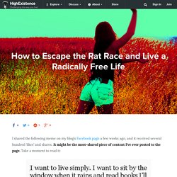 How to Escape the Rat Race and Live a Radically Free Life
