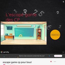 escape game cp pour tous! by tiffanyhamon on Genial.ly