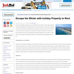 Escape the Winter with holiday Property to Rent