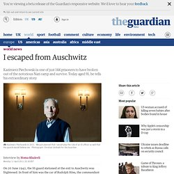 I escaped from Auschwitz | World news