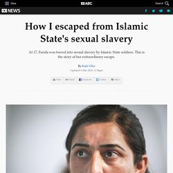 How I escaped from Islamic State's sexual slavery