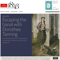 Escaping the banal with Dorothea Tanning