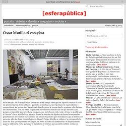 Oscar Murillo el escapista