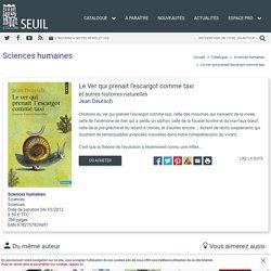 Le Ver qui prenait l'escargot comme taxi, Jean Deutsch, Sciences humaines - Seuil