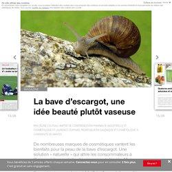 La bave d'escargot, une idée beauté plutôt vaseuse