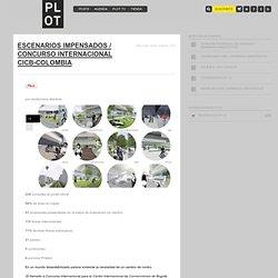 PLOT / Escenarios impensados / Concurso Internacional CICB-Colombia