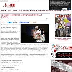 15 piezas escénicas en la programación del ACT Festival- ARTEZBLAI.COM