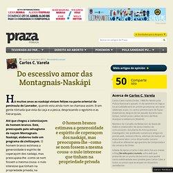 Do escessivo amor das Montagnais-Naskápi