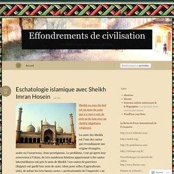 Eschatologie islamique avec Sheikh Imran Hosein « Effondrements de civilisation
