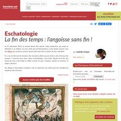 Eschatologie - La fin des temps : l'angoisse sans fin !