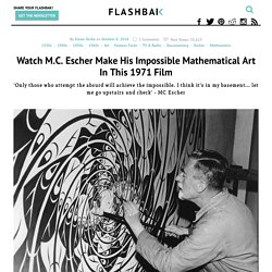 Watch M.C. Escher Make His Impossible Mathematical Art In This 1971 Film