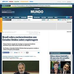 Brasil cobra esclarecimentos aos Estados Unidos sobre espionagem