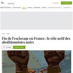 Fin de l'esclavage en France : le rôle actif des abolitionnistes noirs...