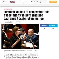 Femmes voilées et esclavage : des associations veulent traduire Laurence Rossignol en justice