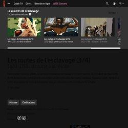 Les routes de l'esclavage (3/4) - 1620-1788 : du sucre à la révolte - Regarder le documentaire complet
