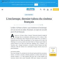 L'esclavage, dernier tabou du cinéma français - Le Parisien