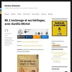 Podcast: L'esclavage et ses héritages, avec Aurélia Michel