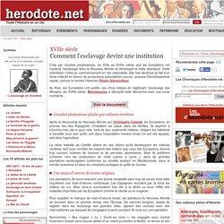 XVIIe siècle - Comment l'esclavage devint une institution - Herodote.net