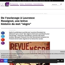 """De l'esclavage à Laurence Rossignol, une brève histoire du mot """"nègre"""""""