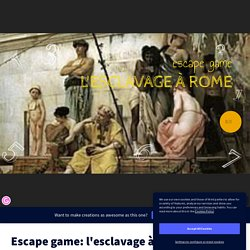 Escape game: l'esclavage à Rome par martinethomsin sur Genially