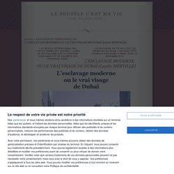 L'ESCLAVAGE MODERNE OU LE VRAI VISAGE DE DUBAÏ (Laszlo MERVILLE)