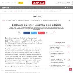 Esclavage au Niger: le combat pour la liberté