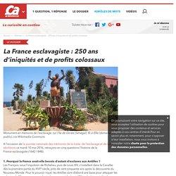 La France esclavagiste : 250 ans d'iniquités et de profits colossaux - Ça m'intéresse