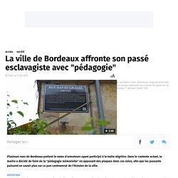 """La ville de Bordeaux affronte son passé esclavagiste avec """"pédagogie"""""""