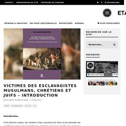 Victimes des esclavagistes musulmans, chrétiens et juifs – Introduction
