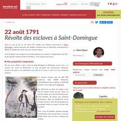 22 août 1791 - Révolte des esclaves à Saint-Domingue - Herodote.net