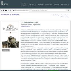 La Cité et ses esclaves, Paulin Ismard, Sciences humaines - Seuil