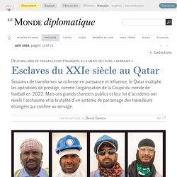 Esclaves du XXIe siècle au Qatar-Le Monde diplomatique, juin 2016