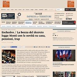 Esclusivo / La bozza del decreto legge Monti con le novità su casa, pensioni, Irap