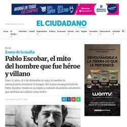 Pablo Escobar, el mito del hombre que fue héroe y villano – Diario El Ciudadano y la Región