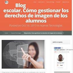 Blog escolar. Cómo gestionar los derechos de imagen de los alumnos