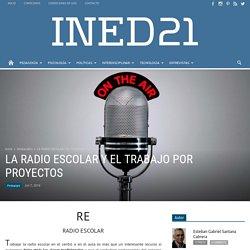 LA RADIO ESCOLAR Y EL TRABAJO POR PROYECTOS