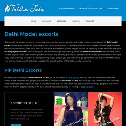 Delhi Model Escorts services by high profile delhi Escort Tulika